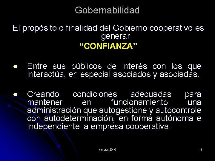 """Gobernabilidad El propósito o finalidad del Gobierno cooperativo es generar """"CONFIANZA"""" l Entre sus"""