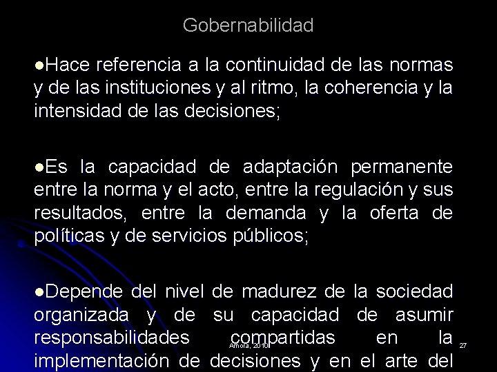 Gobernabilidad l. Hace referencia a la continuidad de las normas y de las instituciones