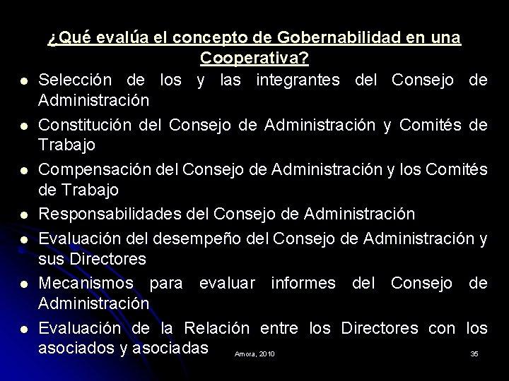 l l l l ¿Qué evalúa el concepto de Gobernabilidad en una Cooperativa? Selección