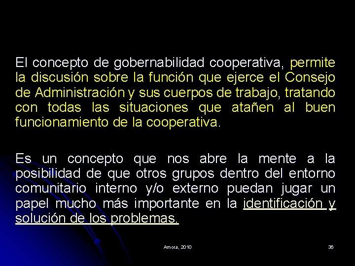 El concepto de gobernabilidad cooperativa, permite la discusión sobre la función que ejerce el