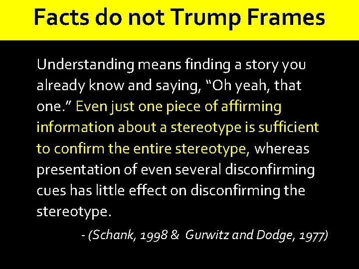 Facts do not Trump Frames Understanding means finding a story you already know and