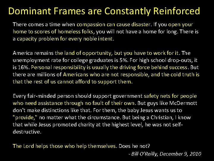 Dominant Frames are Constantly Reinforced There comes a time when compassion cause disaster. If