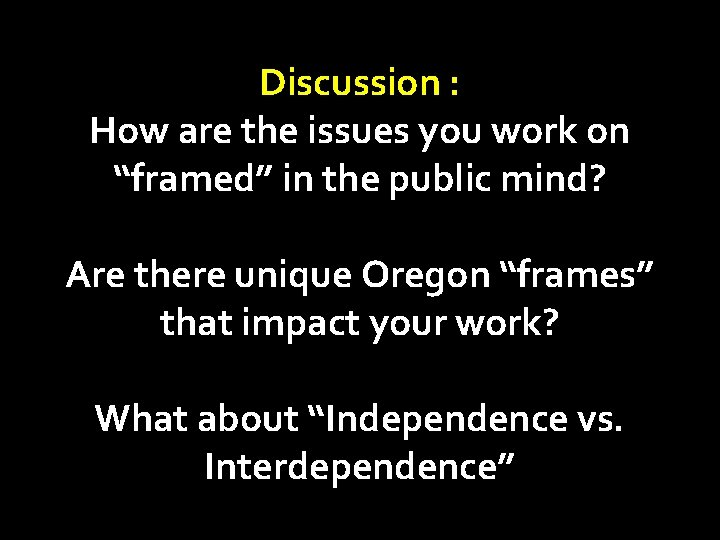 """Discussion : How are the issues you work on """"framed"""" in the public mind?"""