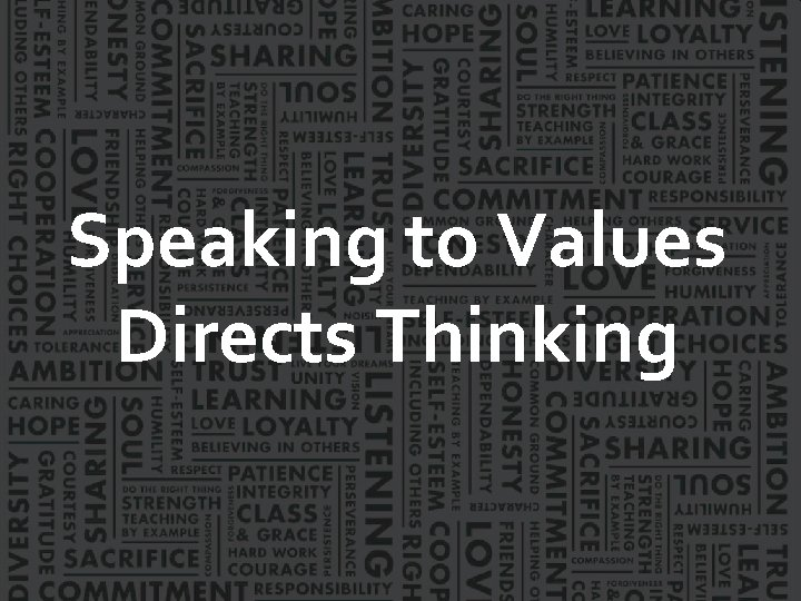 Speaking to Values Directs Thinking
