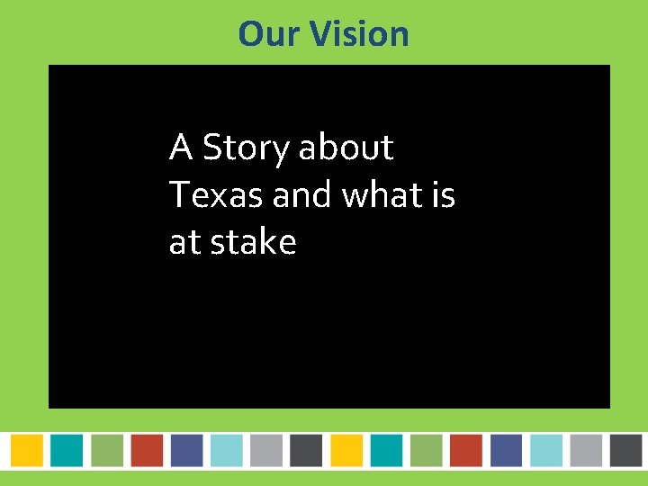 Our Vision A Story about Texas and what is at stake