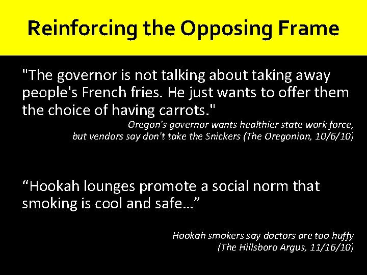"""Reinforcing the Opposing Frame """"The governor is not talking about taking away people's French"""