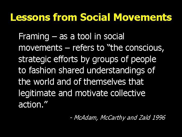 Lessons from Social Movements Framing – as a tool in social movements – refers