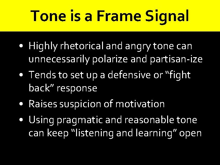 Tone is a Frame Signal • Highly rhetorical and angry tone can unnecessarily polarize