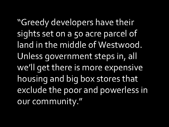 """""""Greedy developers have their sights set on a 50 acre parcel of land in"""