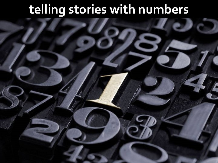 telling stories with numbers