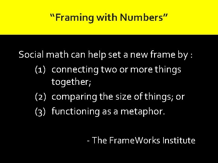 """""""Framing with Numbers"""" Social math can help set a new frame by : (1)"""