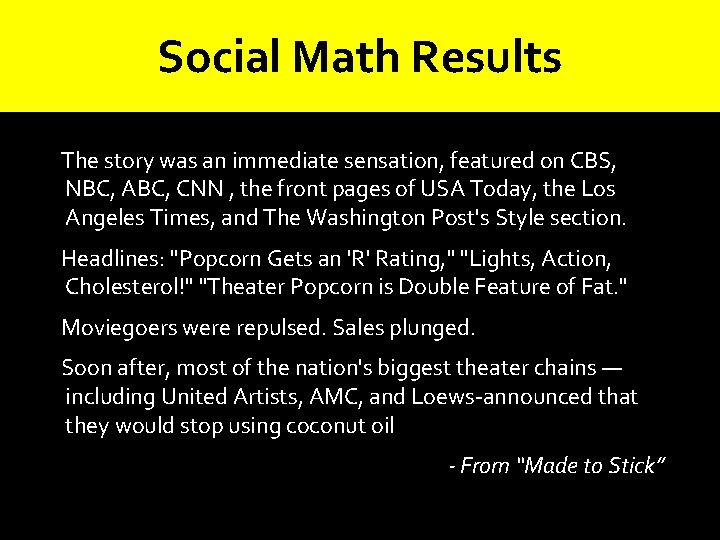 Social Math Results The story was an immediate sensation, featured on CBS, NBC, ABC,
