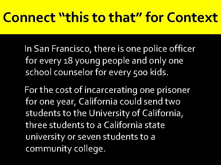 """Connect """"this to that"""" for Context In San Francisco, there is one police officer"""