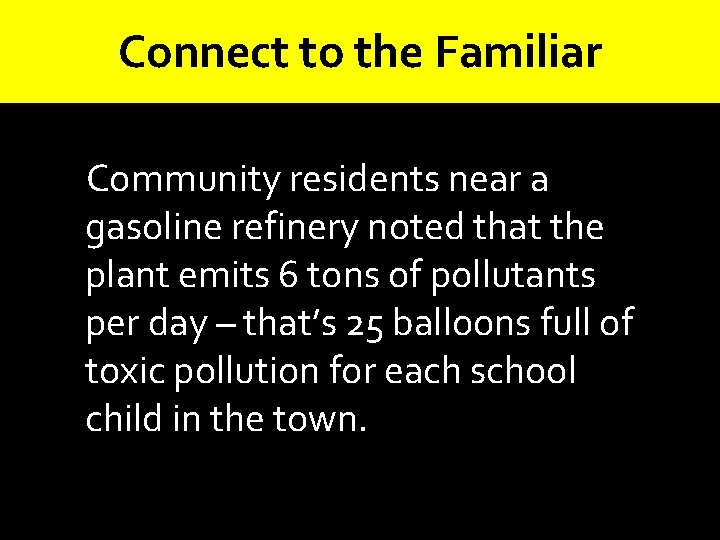 Connect to the Familiar Community residents near a gasoline refinery noted that the plant