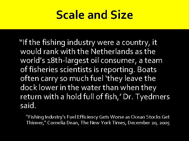 """Scale and Size """"If the fishing industry were a country, it would rank with"""