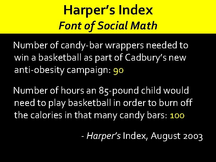 Harper's Index Font of Social Math Number of candy-bar wrappers needed to win a