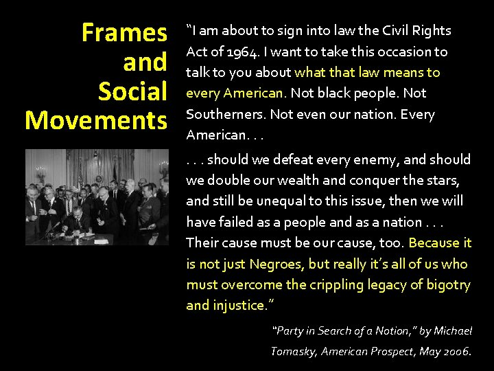 """Frames and Social Movements """"I am about to sign into law the Civil Rights"""