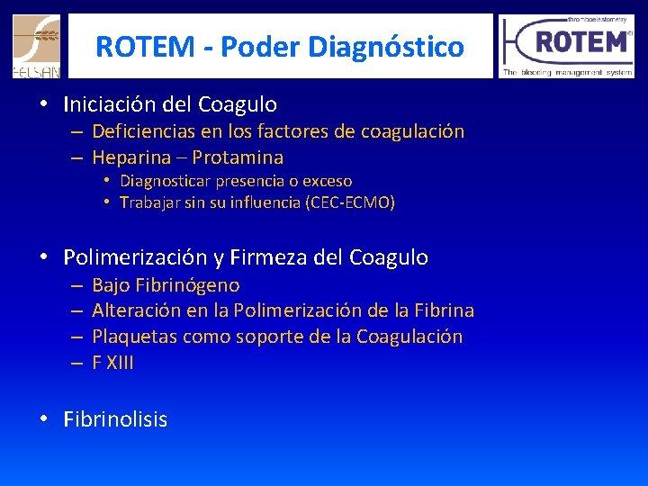 ROTEM - Poder Diagnóstico • Iniciación del Coagulo – Deficiencias en los factores de