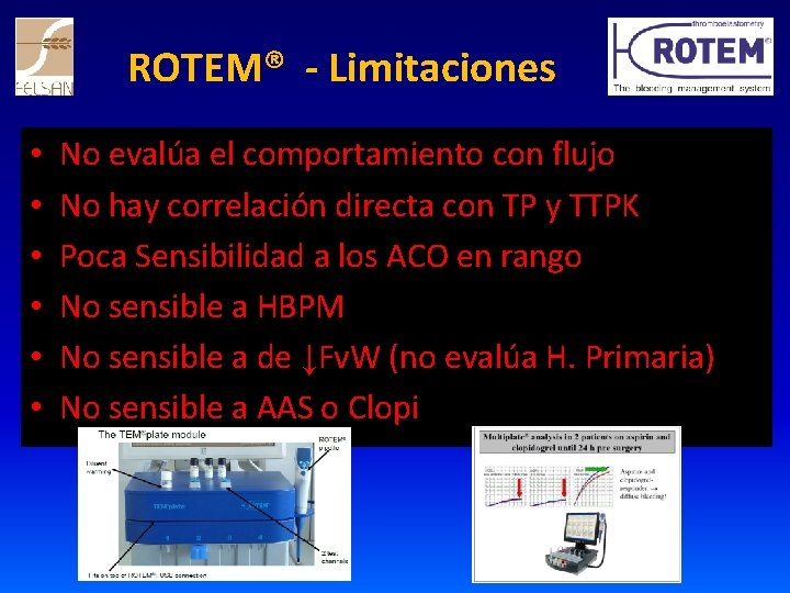 ROTEM® - Limitaciones • • • No evalúa el comportamiento con flujo No hay