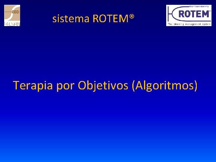 sistema ROTEM® Terapia por Objetivos (Algoritmos)