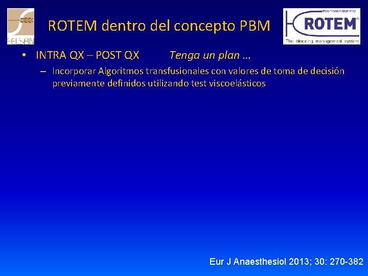 ROTEM dentro del concepto PBM • INTRA QX – POST QX Tenga un plan
