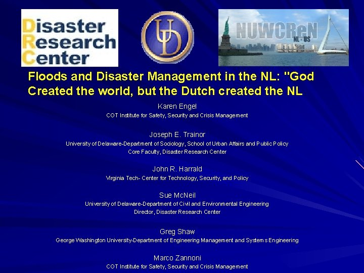 """Floods and Disaster Management in the NL: """"God Created the world, but the Dutch"""