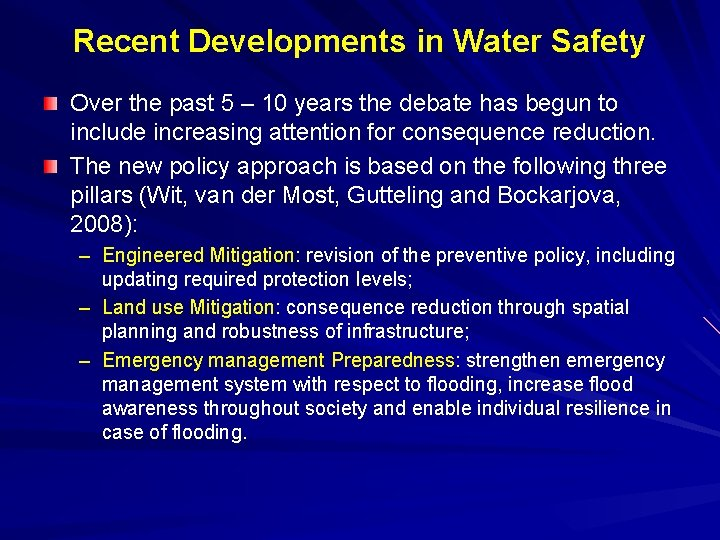 Recent Developments in Water Safety Over the past 5 – 10 years the debate