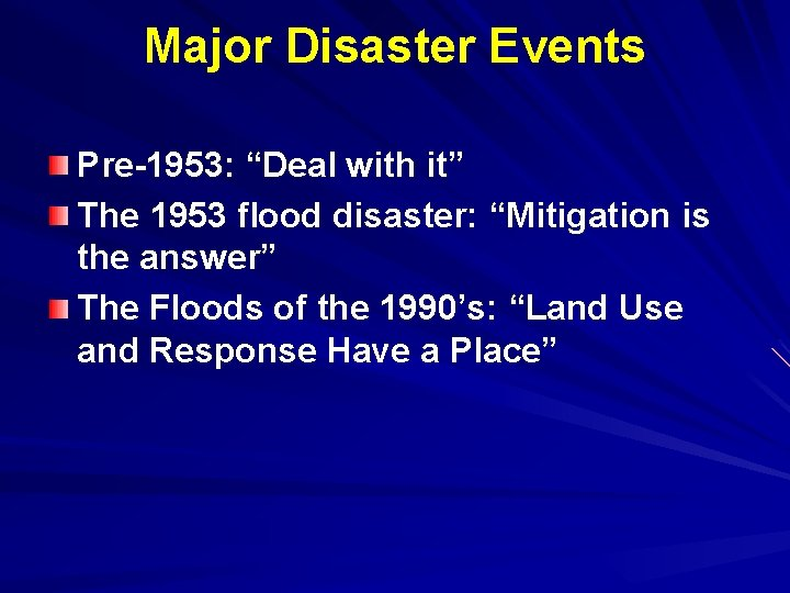 """Major Disaster Events Pre-1953: """"Deal with it"""" The 1953 flood disaster: """"Mitigation is the"""