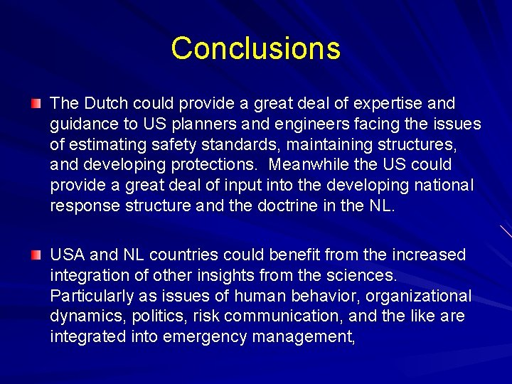 Conclusions The Dutch could provide a great deal of expertise and guidance to US