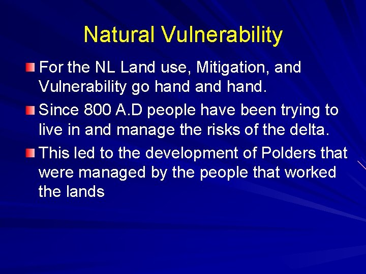 Natural Vulnerability For the NL Land use, Mitigation, and Vulnerability go hand. Since 800