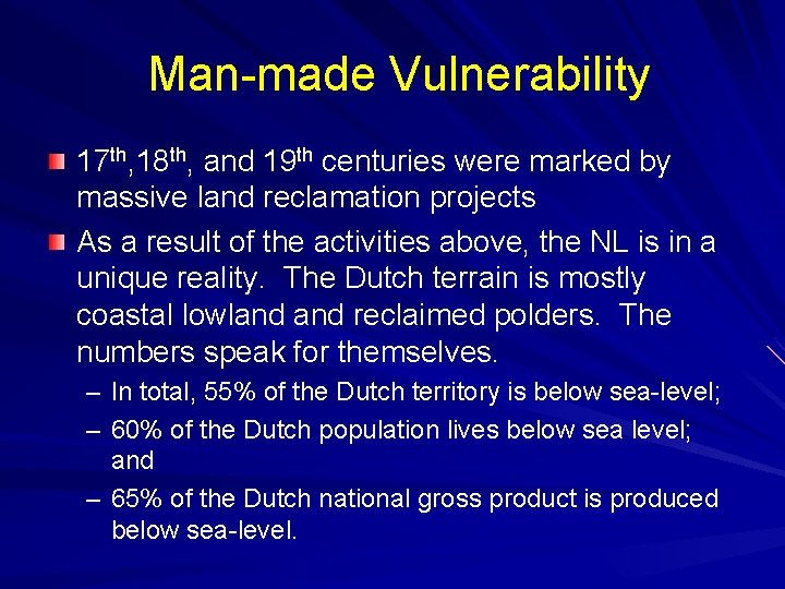 Man-made Vulnerability 17 th, 18 th, and 19 th centuries were marked by