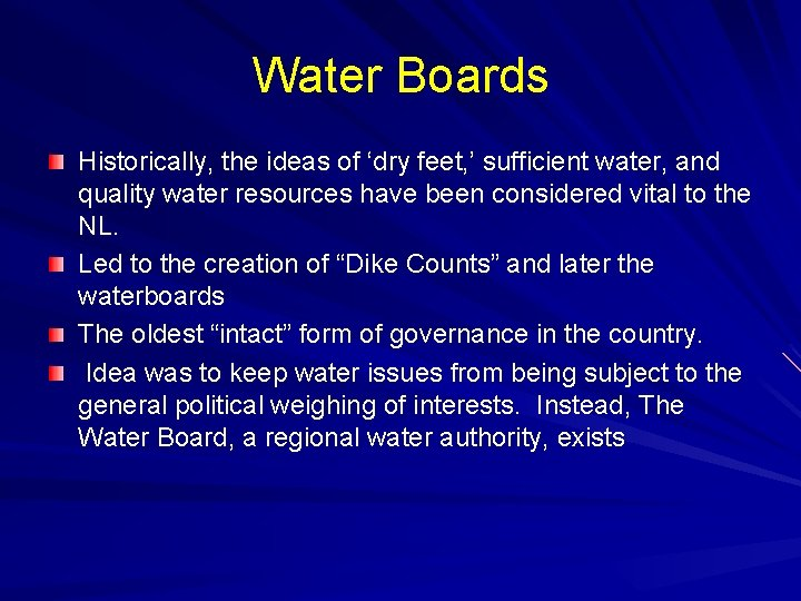 Water Boards Historically, the ideas of 'dry feet, ' sufficient water, and quality water