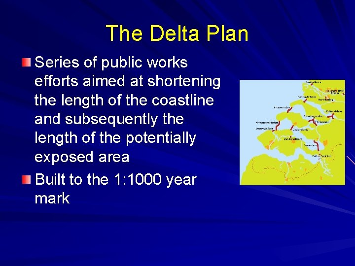 The Delta Plan Series of public works efforts aimed at shortening the length of