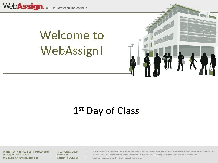 Welcome to Web. Assign! 1 st Day of Class