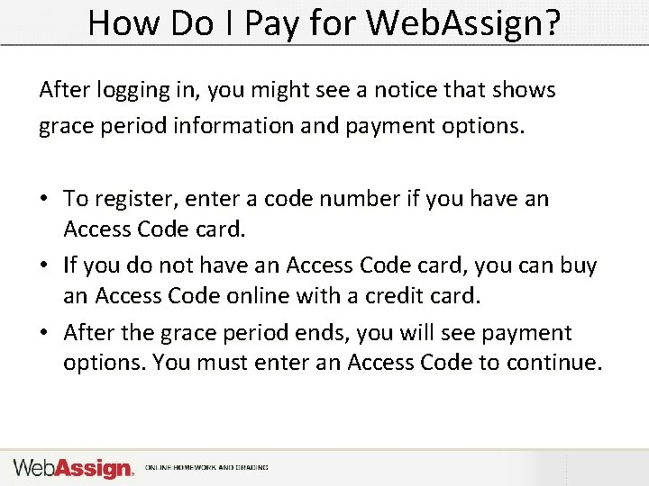 How Do I Pay for Web. Assign? After logging in, you might see a