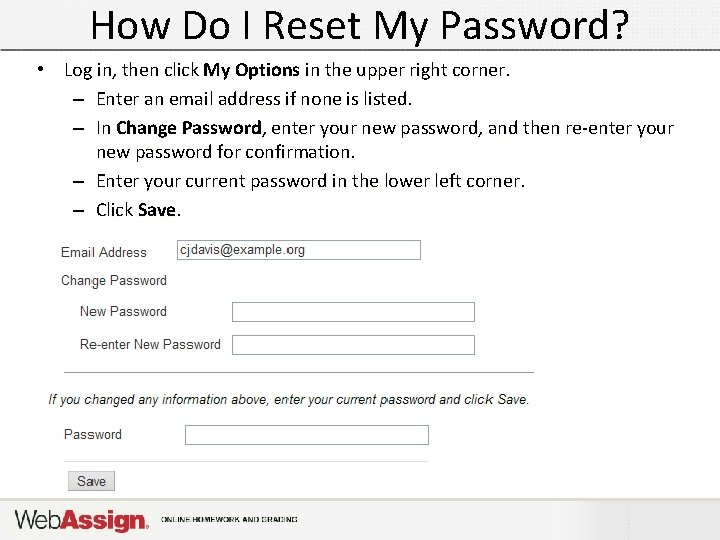 How Do I Reset My Password? • Log in, then click My Options in