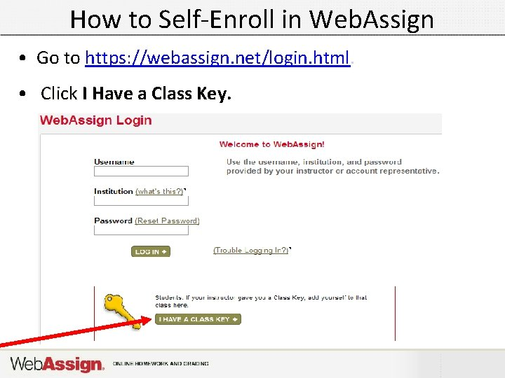 How to Self-Enroll in Web. Assign • Go to https: //webassign. net/login. html. •