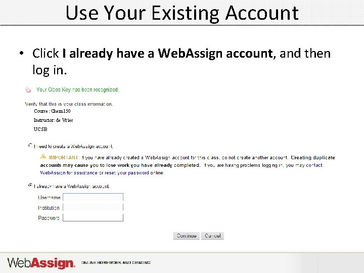 Use Your Existing Account • Click I already have a Web. Assign account, and