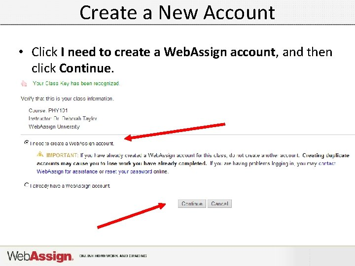 Create a New Account • Click I need to create a Web. Assign account,
