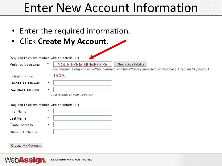 Enter New Account Information • Enter the required information. • Click Create My Account.
