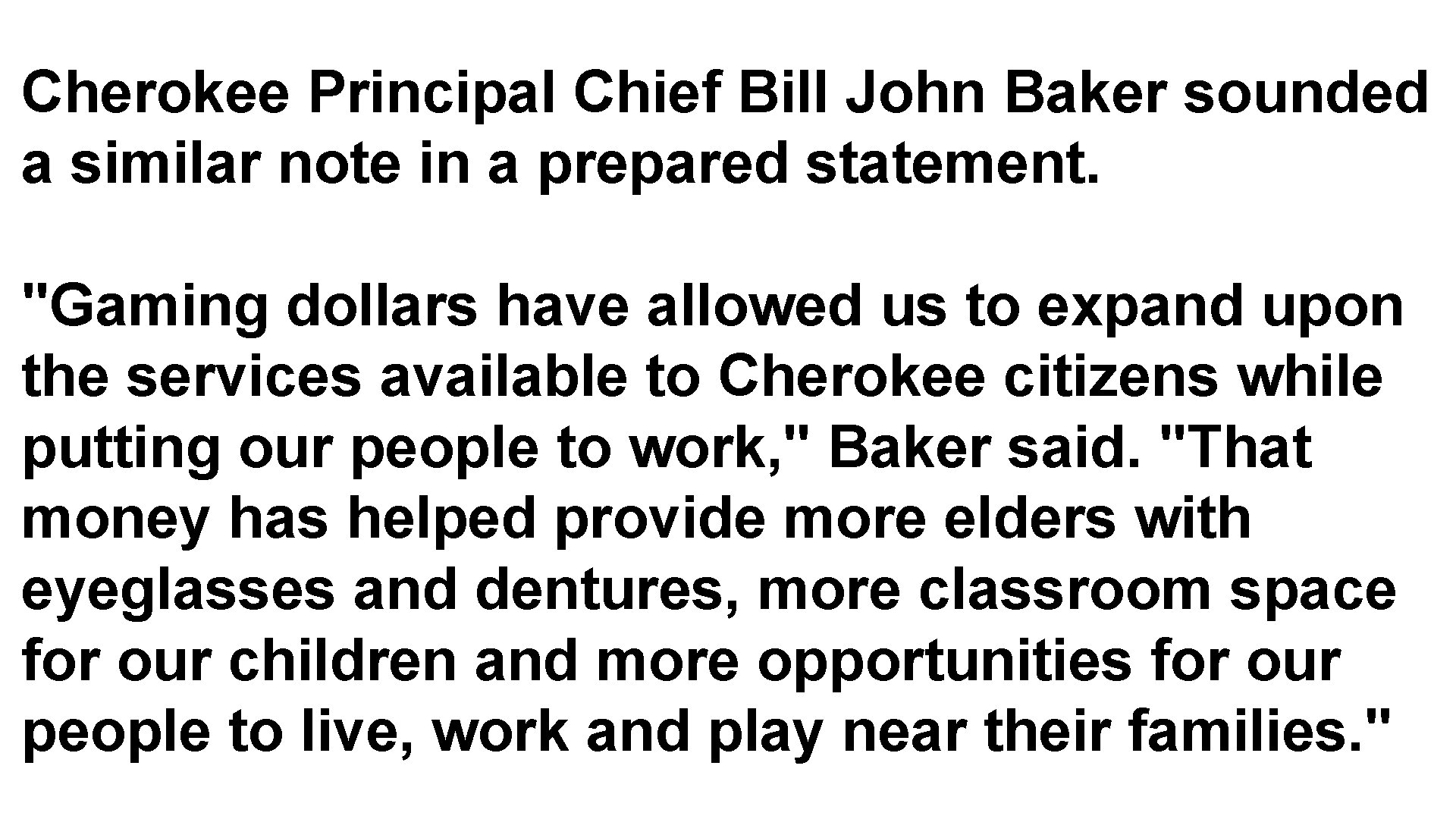Cherokee Principal Chief Bill John Baker sounded a similar note in a prepared statement.