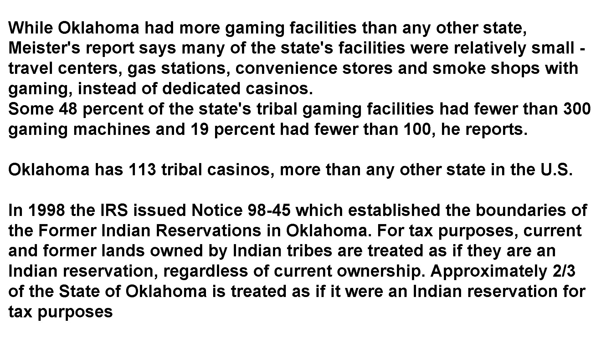 While Oklahoma had more gaming facilities than any other state, Meister's report says many