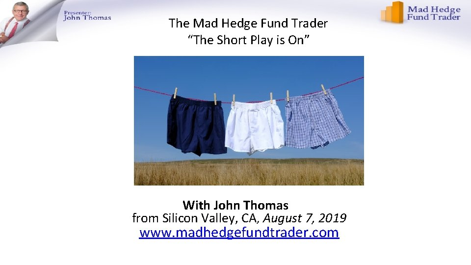 """The Mad Hedge Fund Trader """"The Short Play is On"""" With John Thomas from"""