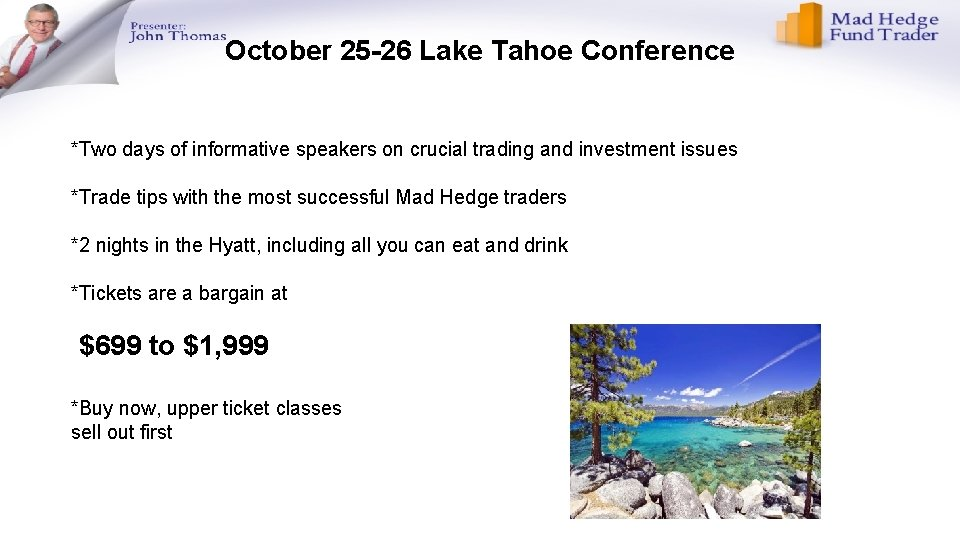 October 25 -26 Lake Tahoe Conference *Two days of informative speakers on crucial trading