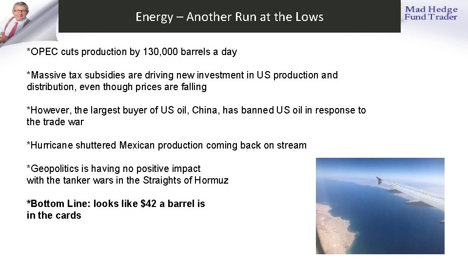 Energy – Another Run at the Lows *OPEC cuts production by 130, 000 barrels