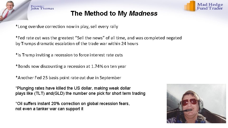 The Method to My Madness *Long overdue correction now in play, sell every rally