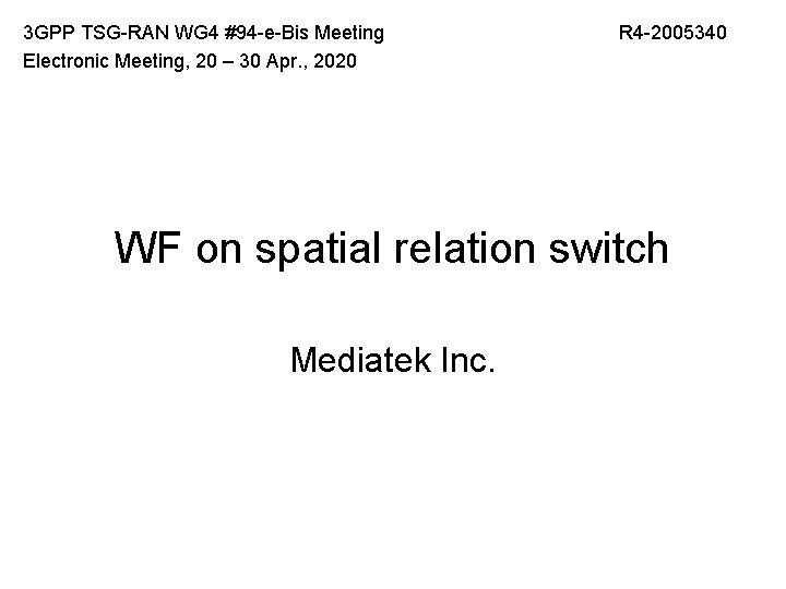 3 GPP TSG-RAN WG 4 #94 -e-Bis Meeting Electronic Meeting, 20 – 30 Apr.
