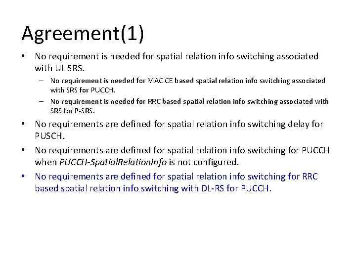 Agreement(1) • No requirement is needed for spatial relation info switching associated with UL