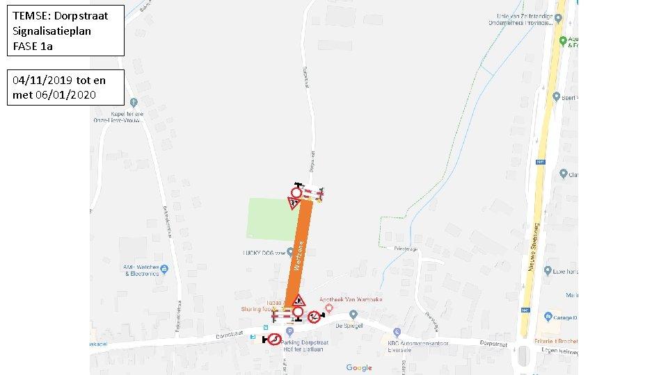 TEMSE: Dorpstraat Signalisatieplan FASE 1 a Werfzon e 04/11/2019 tot en met 06/01/2020