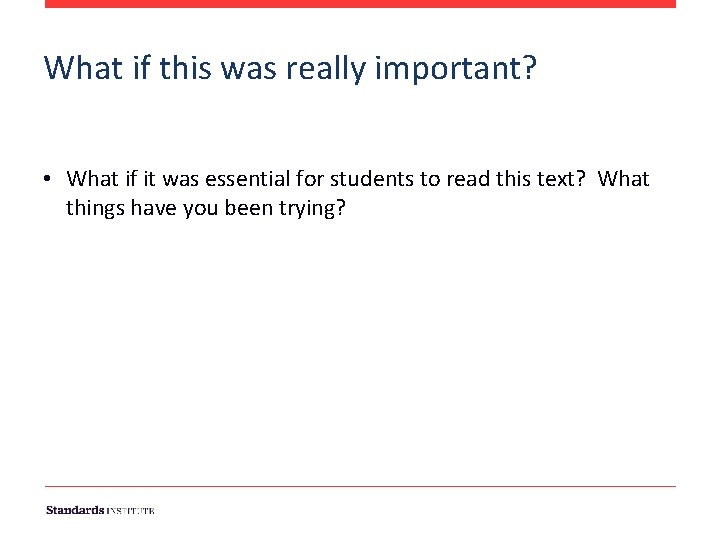 What if this was really important? • What if it was essential for students